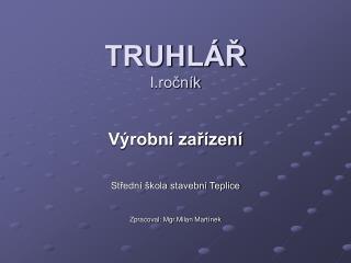 TRUHLÁŘ I.ročník