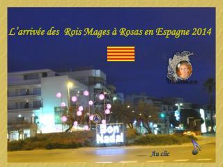 L'arrivée des  Rois Mages à Rosas en Espagne 2014