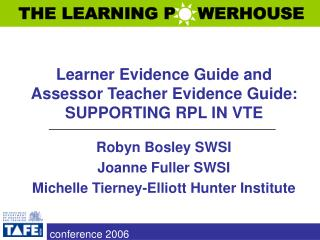 Learner Evidence Guide and  Assessor Teacher Evidence Guide:  SUPPORTING RPL IN VTE