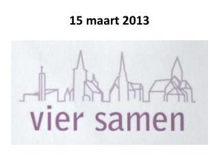 15 maart 2013