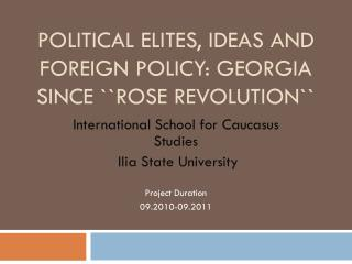 Political Elites, Ideas and Foreign Policy: Georgia Since ``Rose Revolution``
