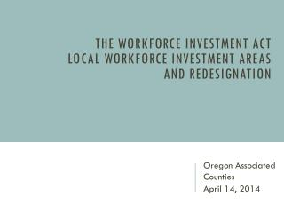 The Workforce Investment Act  Local Workforce Investment Areas And Redesignation