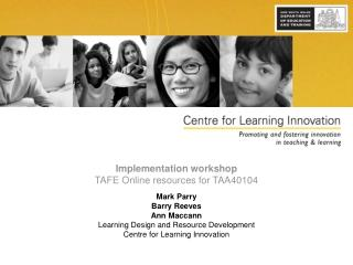 Implementation workshop TAFE Online resources for TAA40104