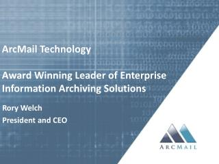 ArcMail Technology Award Winning Leader of Enterprise Information Archiving Solutions