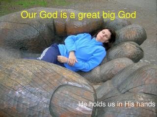 Our God is a great big God