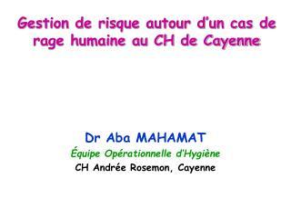 Gestion de risque autour d�un cas de rage humaine au CH de Cayenne