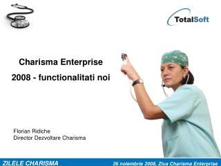 Charisma Enterprise  2008 - functionalitati noi