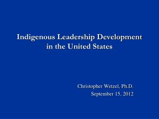 Indigenous Leadership Development in the United States