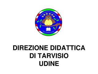 DIREZIONE DIDATTICA  DI TARVISIO UDINE