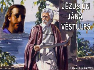JĒZUS UN JĀŅA  VĒSTULES