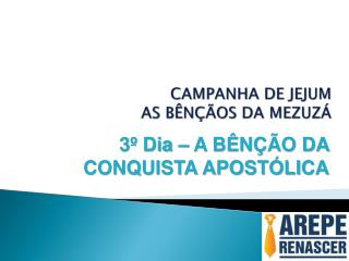 CAMPANHA DE JEJUM  AS BÊNÇÃOS DA MEZUZÁ