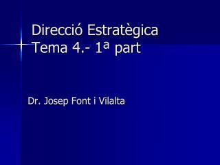 Direcció Estratègica Tema 4.-  1ª part