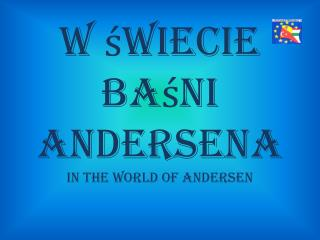 W świecie baśni Andersena In  the world  of Andersen