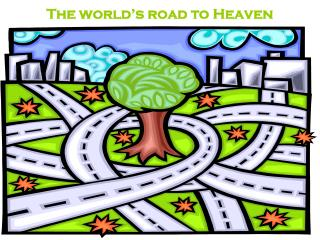 The world's road to Heaven