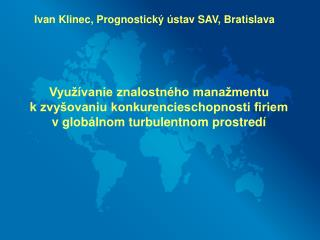 Ivan Klinec, Prognostick� �stav SAV, Bratislava