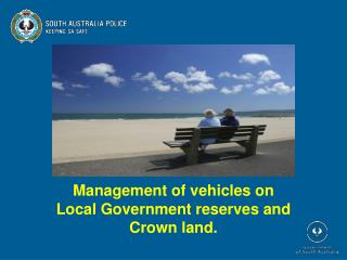 Management of vehicles on Local Government reserves and Crown land.