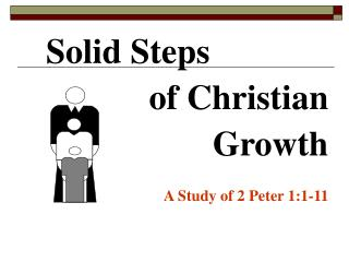Solid Steps of Christian  Growth   A Study of 2 Peter 1:1-11