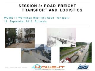 Session 3:  Road	 Freight 	Transport and	Logistics