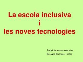 La escola inclusiva  i  les noves tecnologies