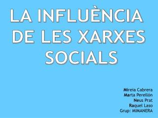 LA INFLUÈNCIA  DE LES XARXES  SOCIALS