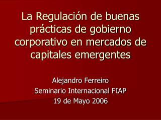 La Regulación de buenas prácticas de gobierno corporativo en mercados de capitales emergentes