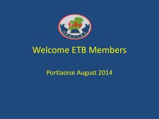Welcome ETB Members