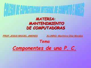 MATERIA:  MANTENIMIENTO  DE COMPUTADORAS