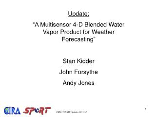 "Update: ""A Multisensor 4-D Blended Water Vapor Product for Weather Forecasting"" Stan Kidder"