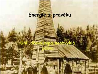 Energie z pravěku