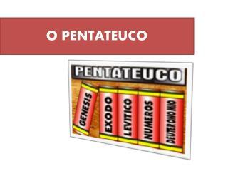 O PENTATEUCO