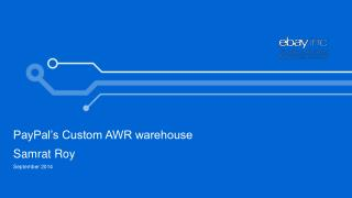PayPal's Custom AWR warehouse Samrat Roy