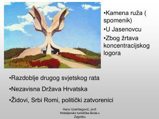 Kamena ruža ( spomenik) U Jasenovcu Zbog žrtava koncentracijskog logora