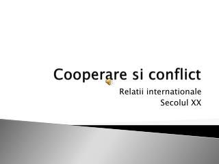 Cooperare si  conflict