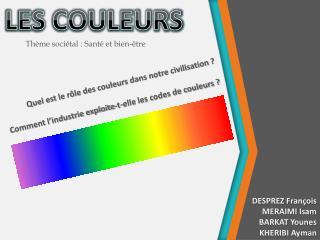 Quel est le rôle des couleurs dans notre civilisation ?