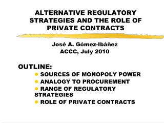 ALTERNATIVE REGULATORY STRATEGIES AND THE ROLE OF PRIVATE CONTRACTS