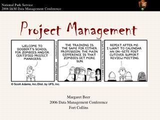 Project ManagementMargaret Beer2006 Data Management ConferenceFort Collins