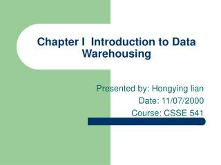 Chapter I  Introduction to Data Warehousing