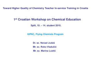 Toward Higher Quality of Chemistry Teacher In-service Training in Croatia