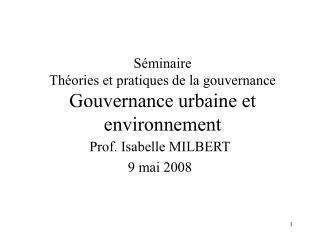 Séminaire  Théories et pratiques de la gouvernance Gouvernance urbaine et environnement
