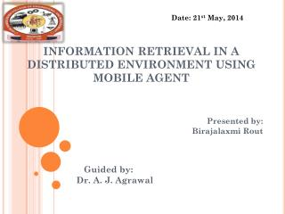 INFORMATION RETRIEVAL IN A DISTRIBUTED ENVIRONMENT USING MOBILE AGENT