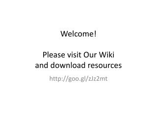 Welcome! Please visit Our Wiki and download resources
