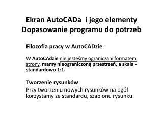 Ekran AutoCADa  i jego elementy Dopasowanie programu do potrzeb