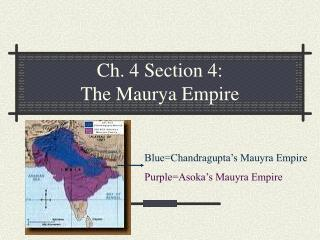 Ch. 4 Section 4:  The Maurya Empire