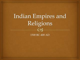 Indian Empires and Religions