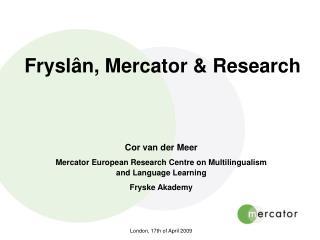 Fryslân, Mercator & Research