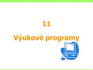 11 V�ukov� programy