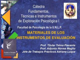Cátedra  Fundamentos,  Técnicas e Instrumentos  de Exploración Psicológica I
