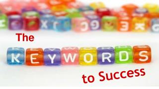 The Keywords to Success