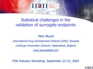 Statistical challenges in the  validation of surrogate endpoints