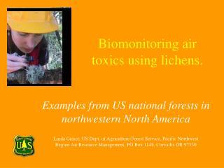 Biomonitoring air toxics using lichens.